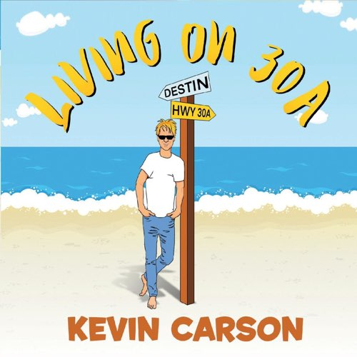 Kevin Carson - Living on 30A